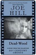 Dead-Wood  by  Joe Hill