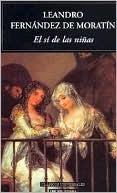 El Si de Las Ninas  by  Leandro Fernández de Moratín