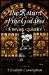 The Return of the Goddess: A Divine Comedy Elizabeth Cunningham