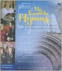 My Favourite Hymns: Classic Hymns and Music from the Inspirational ITV Series  by  John Stapleton
