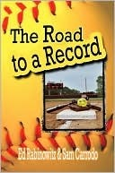 The Road to a Record  by  Ed Rabinowitz