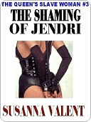 The Shaming of Jendri (The Queens Slavewoman, #3)  by  Susanna Valent