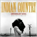 Indian Country  by  Gwendolyn Cates