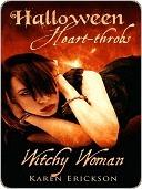Witchy Woman  by  Karen  Erickson
