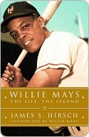 Willie Mays: The Life, The Legend James S. Hirsch