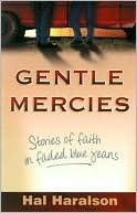 Gentle Mercies  by  Hal Haralson