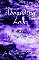 Abounding Love: A Psychics Writing Journal Cathy Fuller