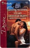 Steamy Savannah Nights  (Dynasties: The Danforths, #8) Sheri Whitefeather