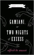 Gamiani, or Two Nights of Excess Alfred de Musset