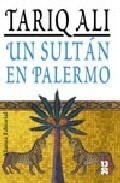 Un sultán en Palermo  by  Tariq Ali