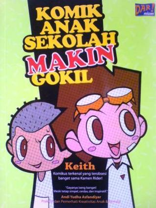 Komik Anak Sekolah Makin Gokil  by  Michael C. Keith