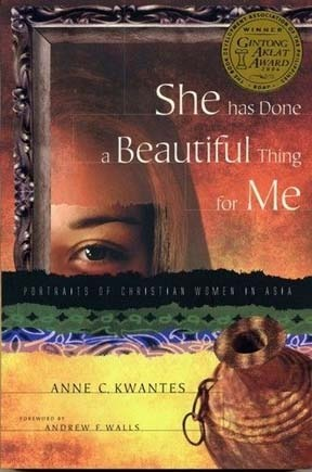 She has Done a Beautiful Thing for Me: Portraits of Christian Women in Asia  by  Anne C. Kwantes