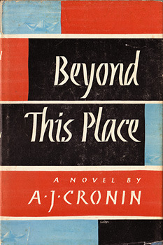 Beyond This Place A.J. Cronin