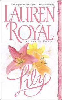 Lily (The Flower Trilogy, #2) Lauren Royal