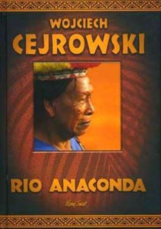 Rio Anaconda Wojciech Cejrowski