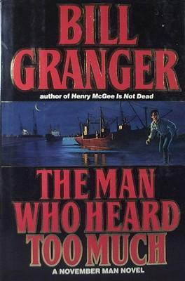 The Man Who Heard Too Much (November Man, #10) Bill Granger