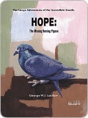 Hope, The Missing Homing Pigeon (The Large Adventures of the Incredible Smalls, #16) George W.J. Laidlaw