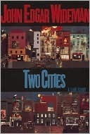Two Cities John Edgar Wideman