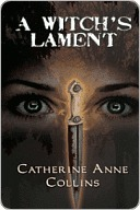 Witchs Lament  by  Catherine Anne Collins