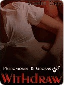 Withdraw [Pheromones and Groans Book 3]  by  Scarlet Grey