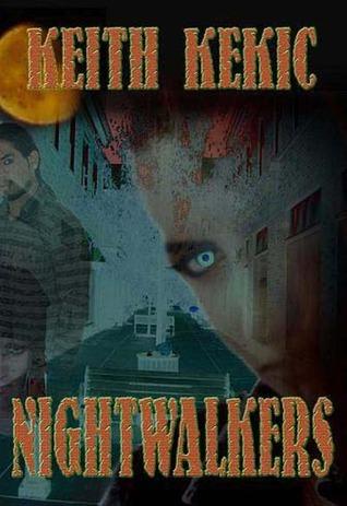 Nightwalkers  by  Keith Kekic