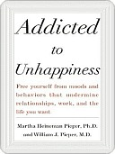 Addicted to Unhappiness  by  Martha Pieper
