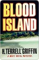 Blood Island: A Matt Royal Mystery  by  H. Terrell Griffin