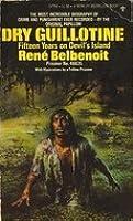 Dry Guillitine René Belbenoit
