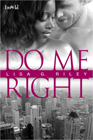 Do Me Right  by  Lisa G. Riley