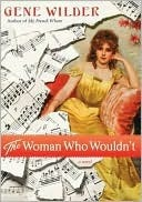 Woman Who Wouldnt  by  Gene Wilder