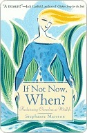 If Not Now, When?: Reclaiming Ourselves at Midlife  by  Stephanie Marston
