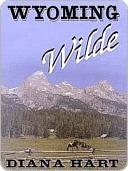 Wyoming Wilde [Wild Wyoming Series Book 3]  by  Diana Hart
