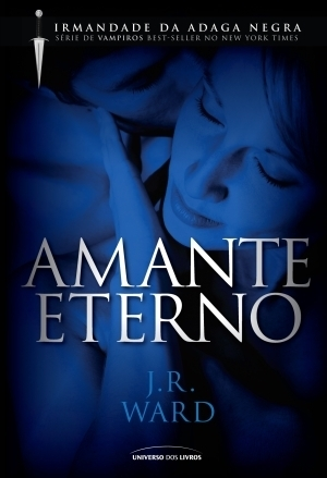 Amante Eterno (Irmandade da Adaga Negra # 2) J.R. Ward