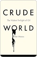 Crude World Peter Maass