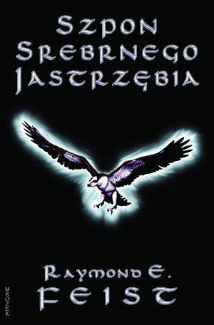Szpon Srebrnego Jastrzębia (Konklawe Cieni, #1)  by  Raymond E. Feist
