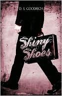 Shiny Shoes D. S. Goodrich