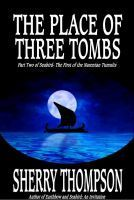 The Place of Three Tombs (Part Two of Seabird - The First Narentan Tumult)  by  Sherry Thompson