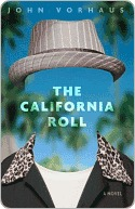The California Roll: A Novel  by  John Vorhaus
