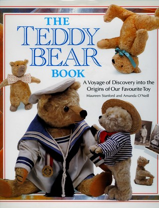 The Teddy Bear Book: A Voyage of Discovery into the Origins of Our Favourite Toy  by  Maureen Stanford