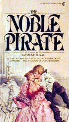 The Noble Pirate (Highwayman, #3)  by  Raymond Foxall
