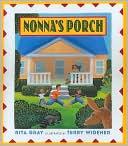 Nonnas Porch  by  Rita Gray