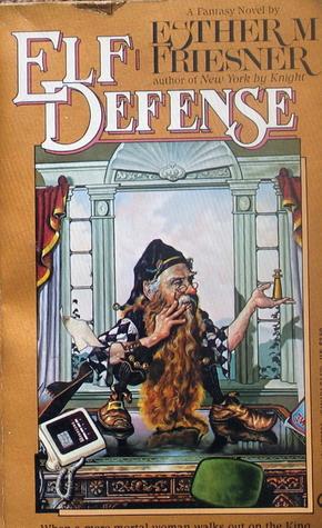 Elf Defense (New York, #2) Esther M. Friesner