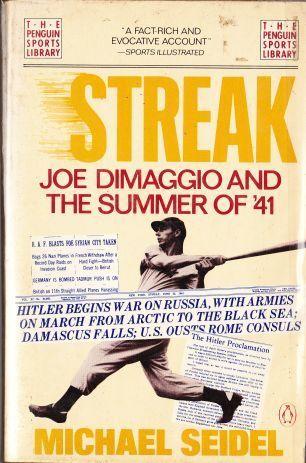 Streak: Joe DiMaggio and the Summer of 41 Michael Seidel