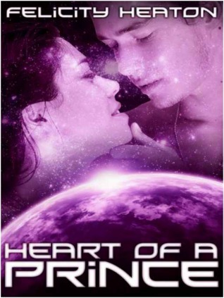 Heart of a Prince (Daughters of Lyra #3)  by  Felicity Heaton