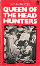 Queen of the Head Hunters: The Autobiography of H. H. the Hon. Sylvia Lady Brooke, Ranee of Sarawak Sylvia Brooke