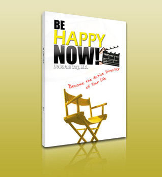 BE HAPPY NOW!  by  Deborah Day