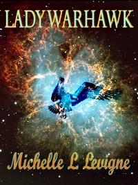 Lady Warhawk (Zygradon Chronicles #4) Michelle L. Levigne