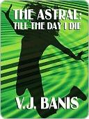 The Astral  by  V.J. Banis