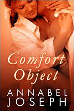 Comfort Object (Comfort, #1)  by  Annabel Joseph