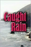 Caught in the Rain  by  Louise Martin